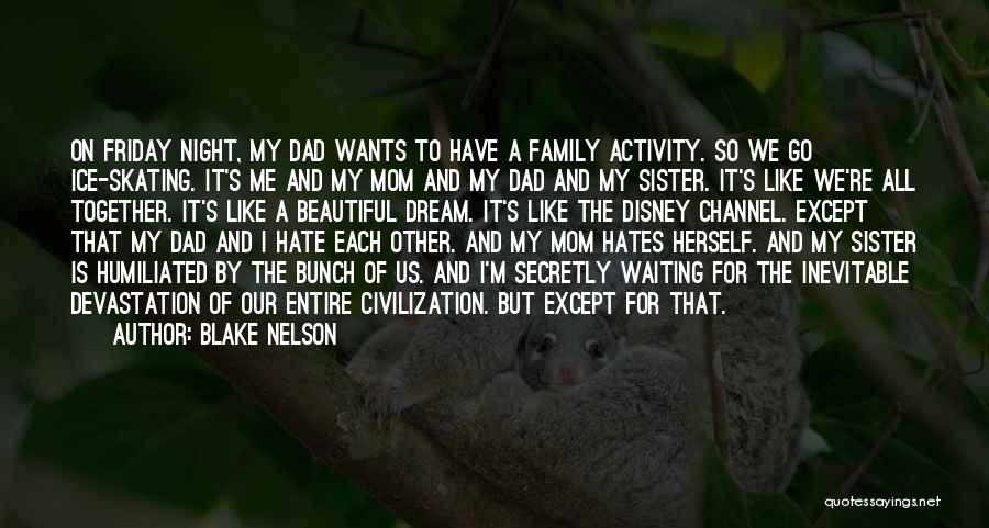 I Hate This Family Quotes By Blake Nelson