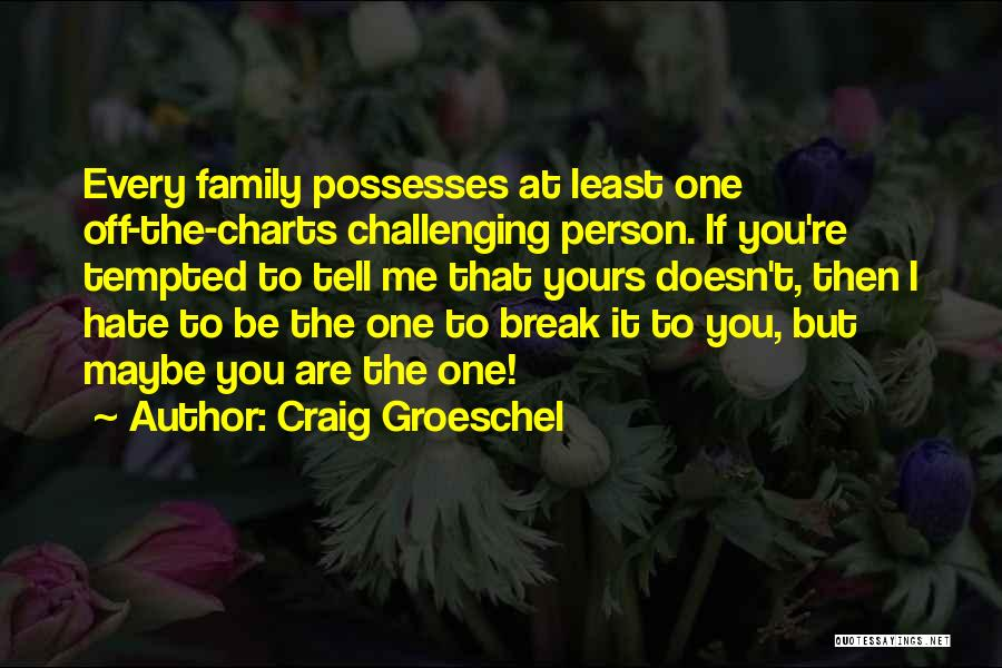 I Hate This Family Quotes By Craig Groeschel