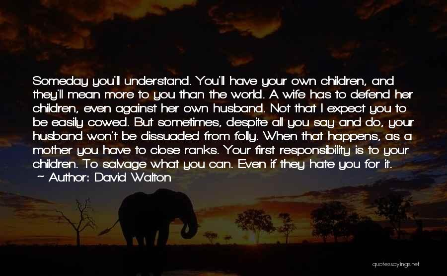 I Hate This Family Quotes By David Walton