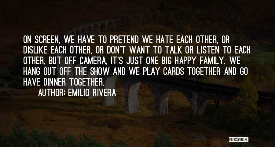 I Hate This Family Quotes By Emilio Rivera