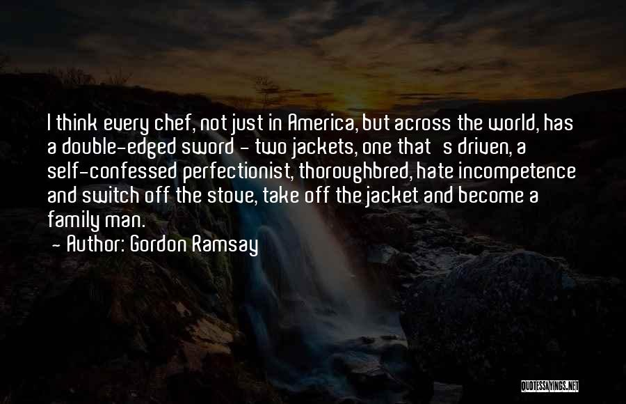 I Hate This Family Quotes By Gordon Ramsay