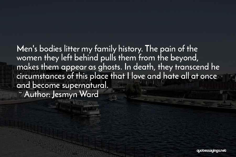 I Hate This Family Quotes By Jesmyn Ward