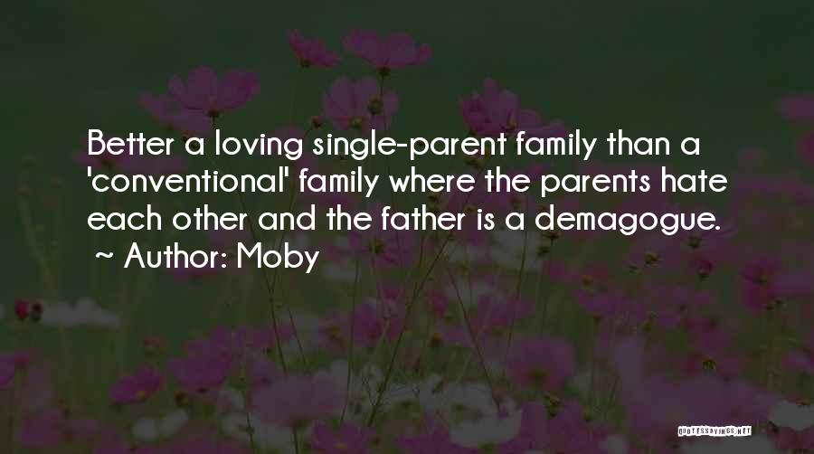 I Hate This Family Quotes By Moby
