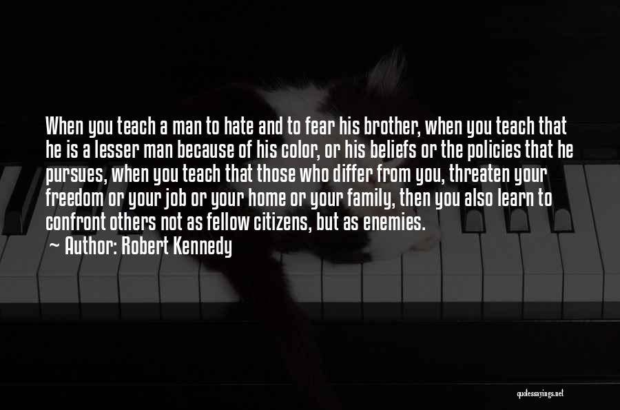 I Hate This Family Quotes By Robert Kennedy