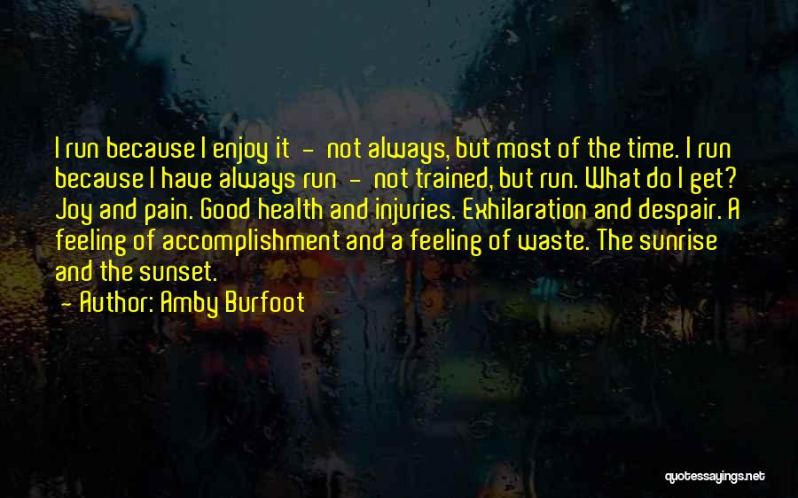 I Have A Good Feeling Quotes By Amby Burfoot