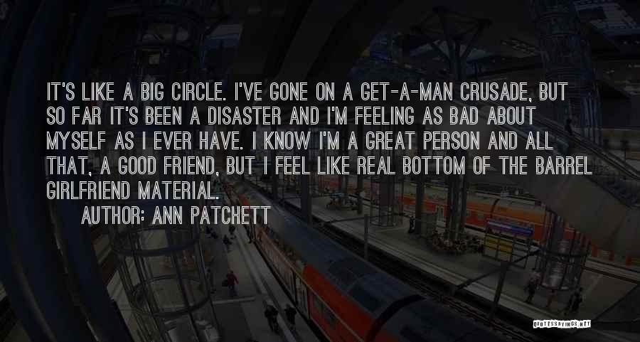 I Have A Good Feeling Quotes By Ann Patchett