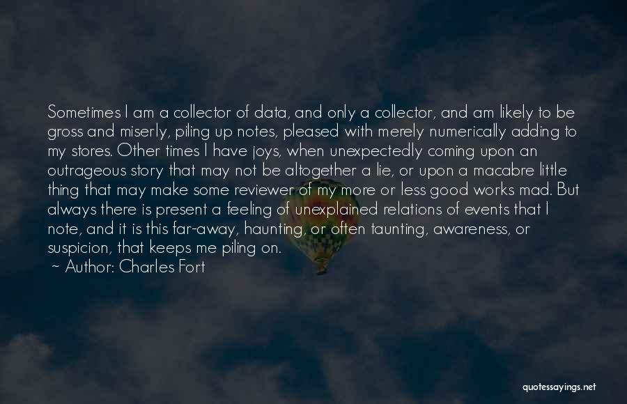 I Have A Good Feeling Quotes By Charles Fort