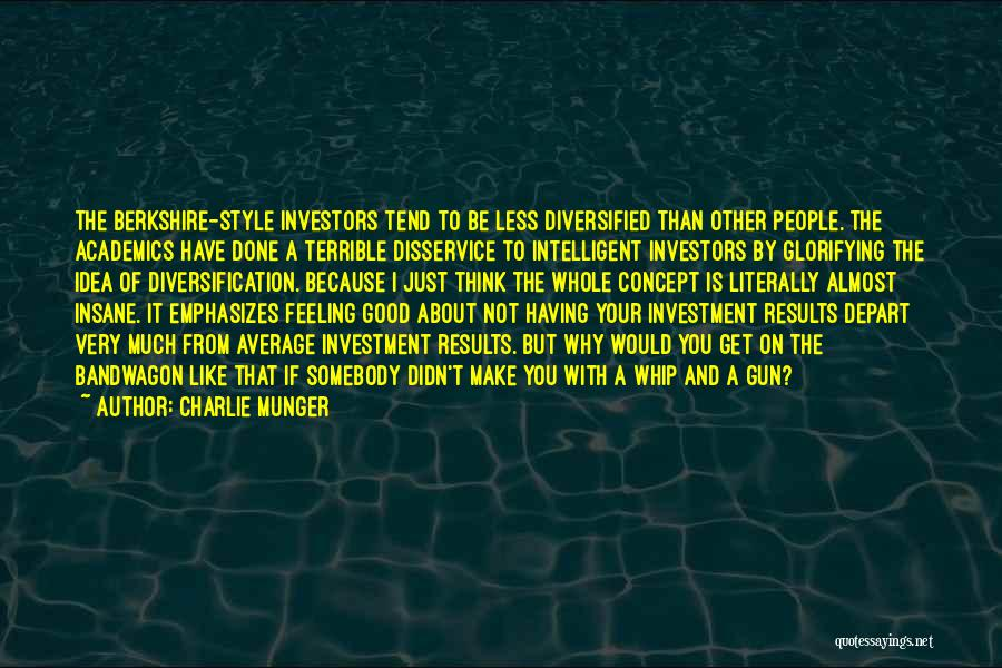I Have A Good Feeling Quotes By Charlie Munger