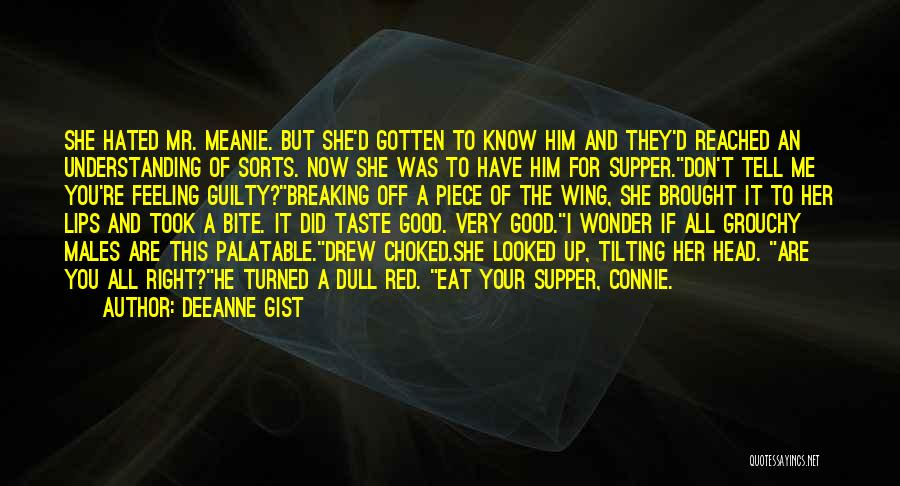 I Have A Good Feeling Quotes By Deeanne Gist