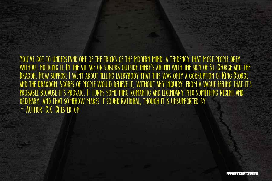 I Have A Good Feeling Quotes By G.K. Chesterton