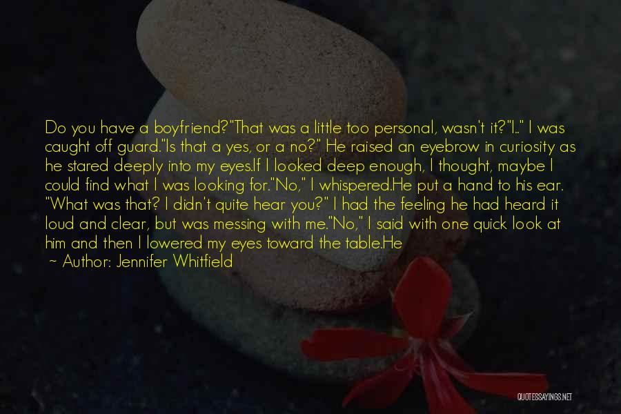 I Have A Good Feeling Quotes By Jennifer Whitfield