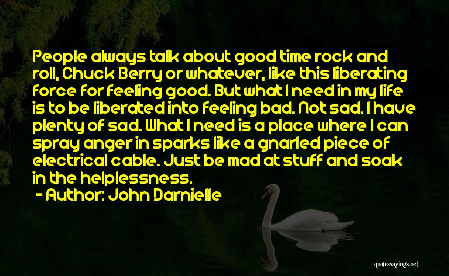 I Have A Good Feeling Quotes By John Darnielle