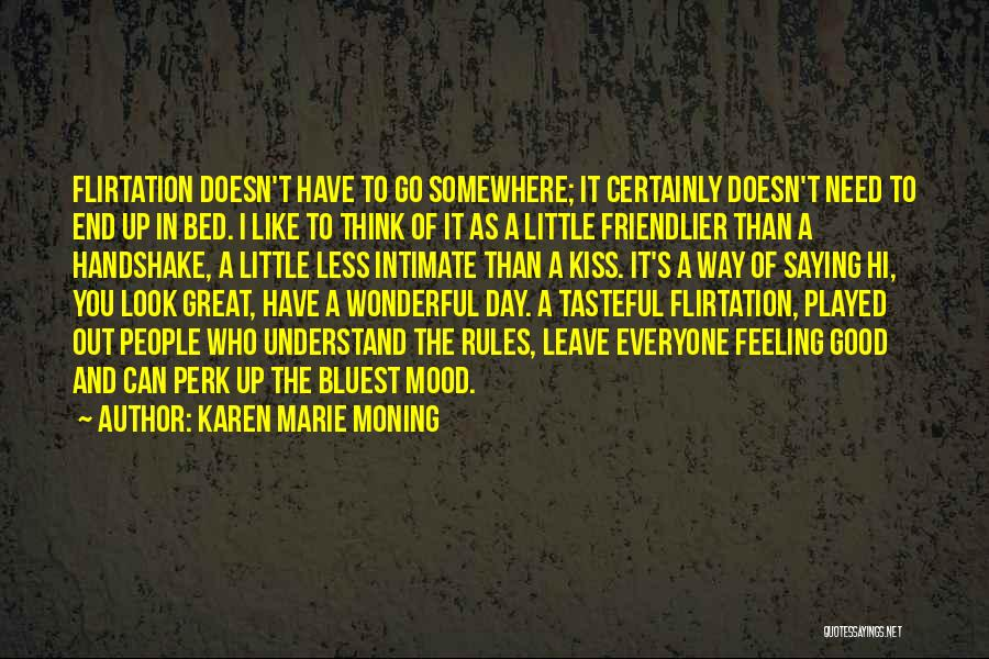 I Have A Good Feeling Quotes By Karen Marie Moning