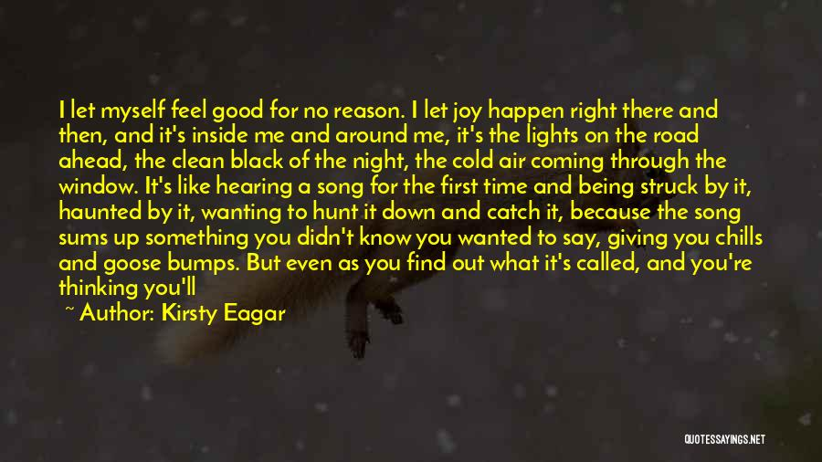 I Have A Good Feeling Quotes By Kirsty Eagar