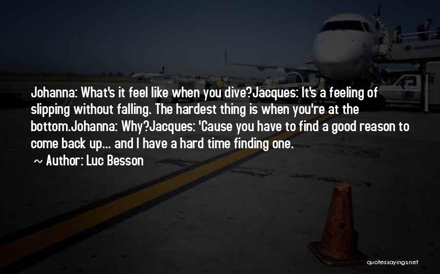 I Have A Good Feeling Quotes By Luc Besson