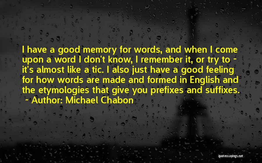 I Have A Good Feeling Quotes By Michael Chabon