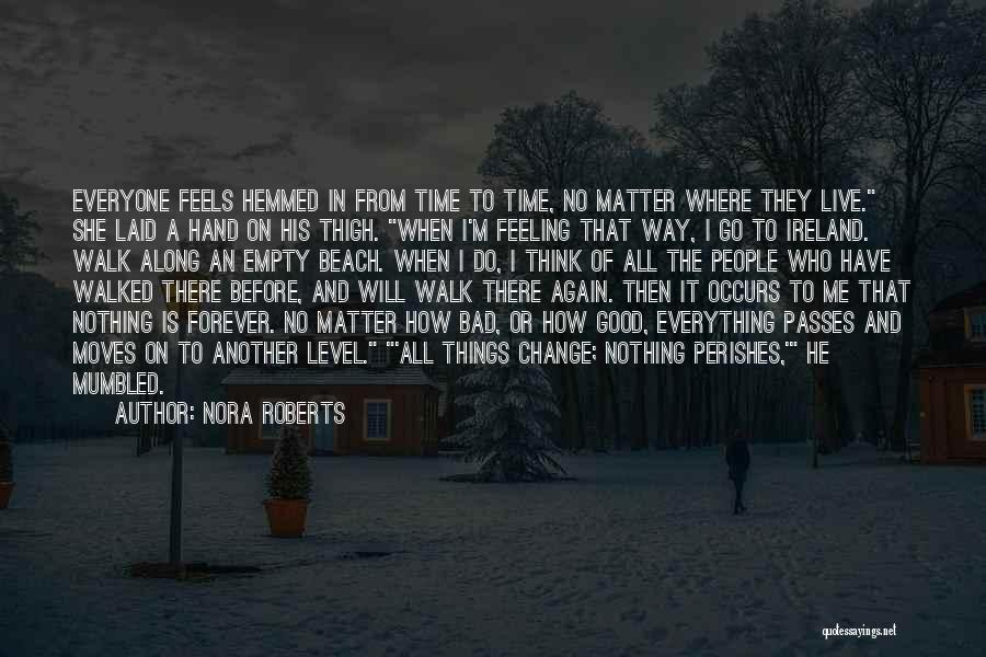 I Have A Good Feeling Quotes By Nora Roberts