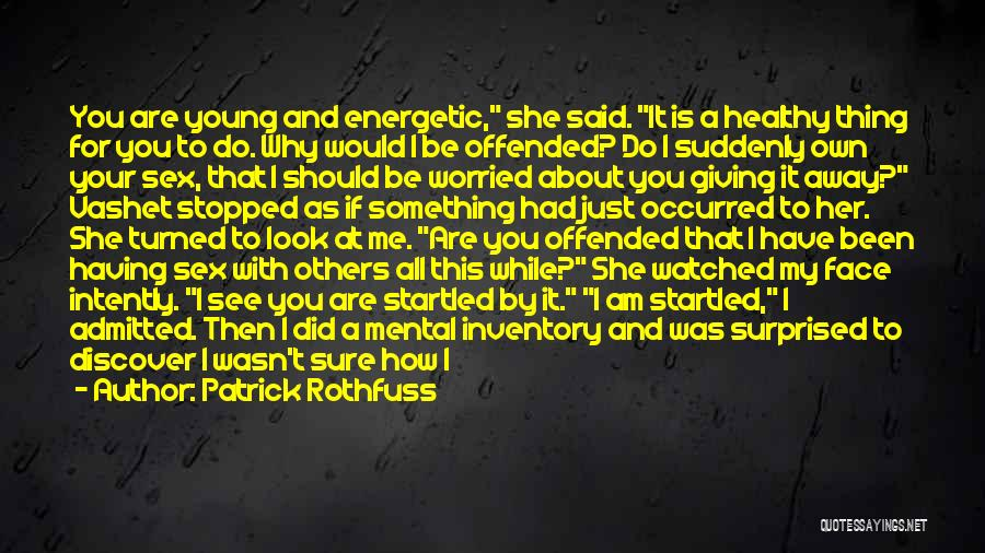 I Have A Good Feeling Quotes By Patrick Rothfuss