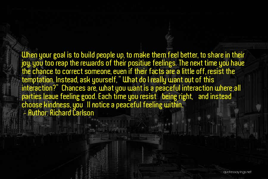 I Have A Good Feeling Quotes By Richard Carlson