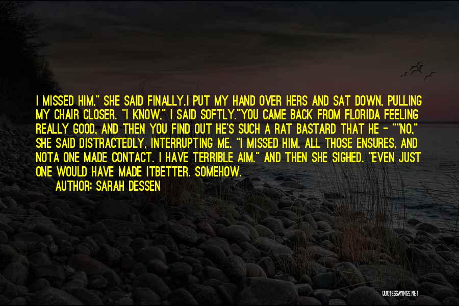 I Have A Good Feeling Quotes By Sarah Dessen