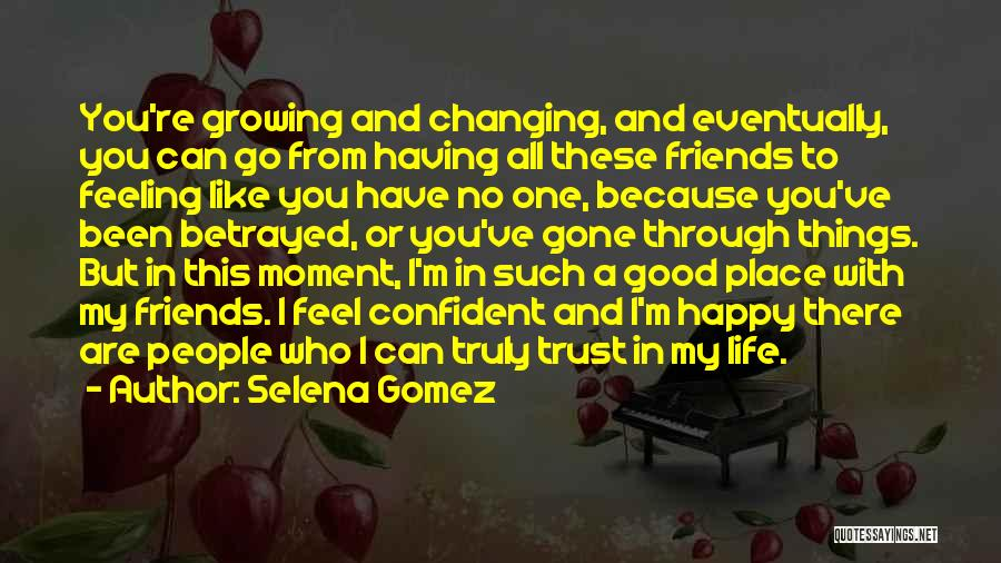 I Have A Good Feeling Quotes By Selena Gomez