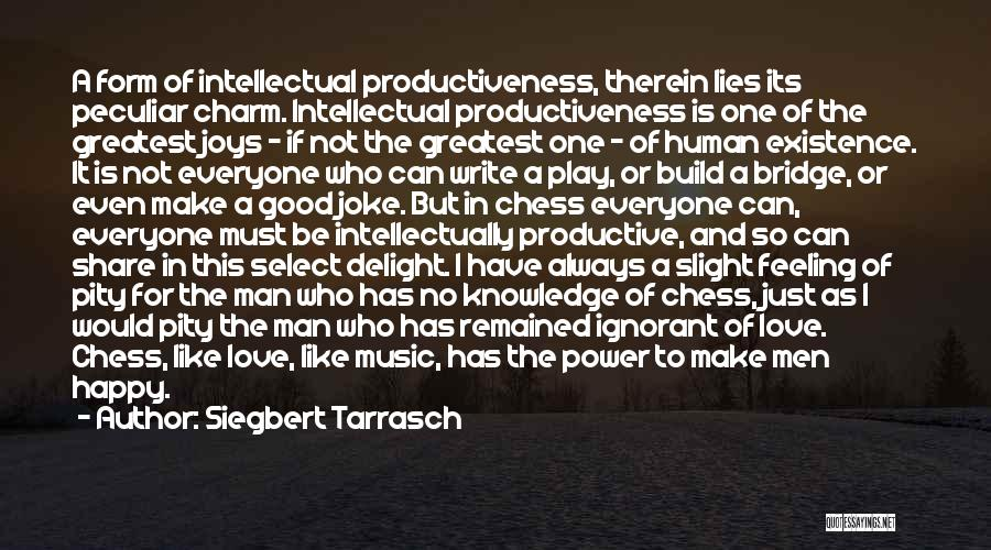 I Have A Good Feeling Quotes By Siegbert Tarrasch