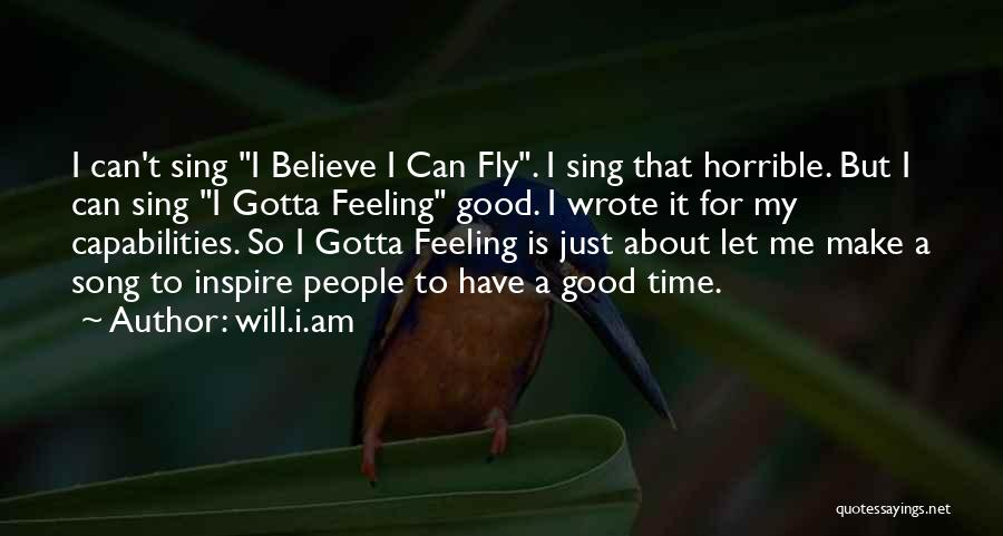I Have A Good Feeling Quotes By Will.i.am