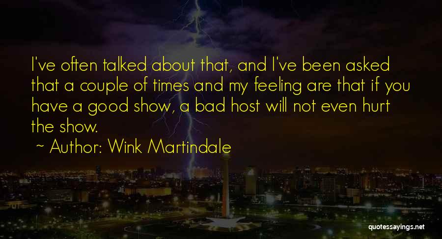 I Have A Good Feeling Quotes By Wink Martindale