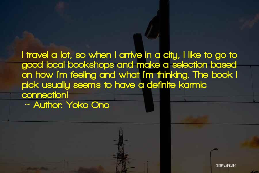 I Have A Good Feeling Quotes By Yoko Ono