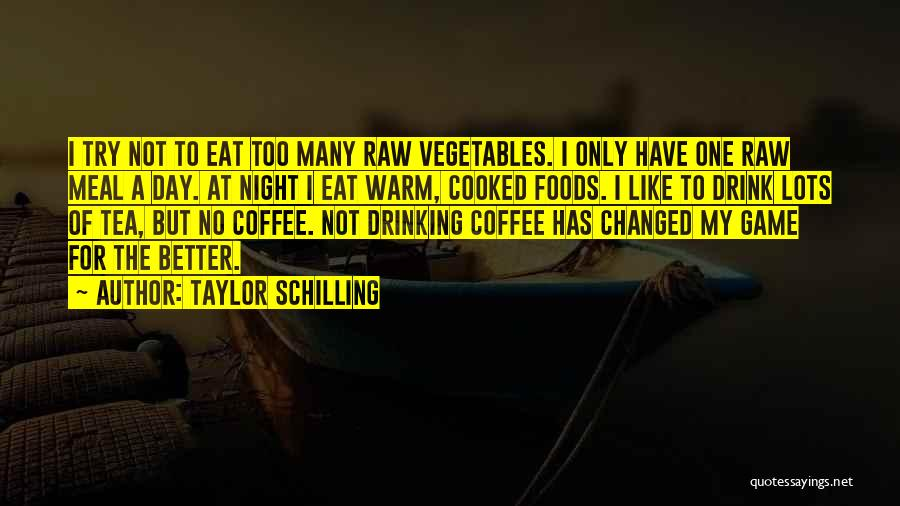 I Have Changed For The Better Quotes By Taylor Schilling