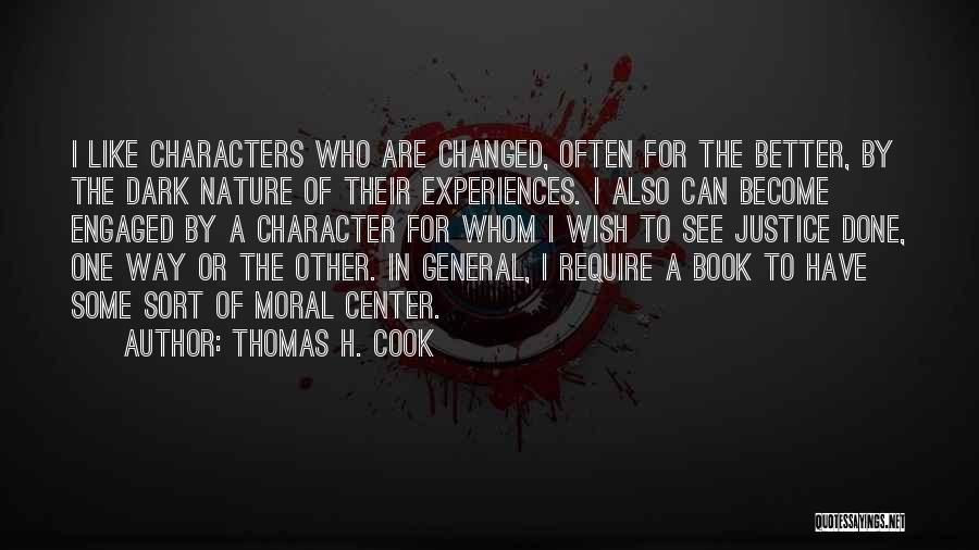 I Have Changed For The Better Quotes By Thomas H. Cook