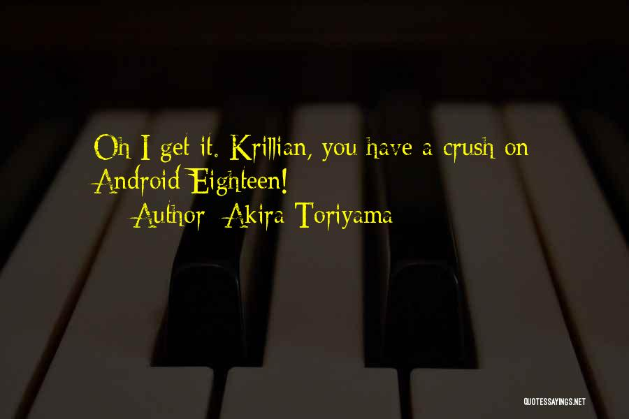 I Have Crush On You Quotes By Akira Toriyama