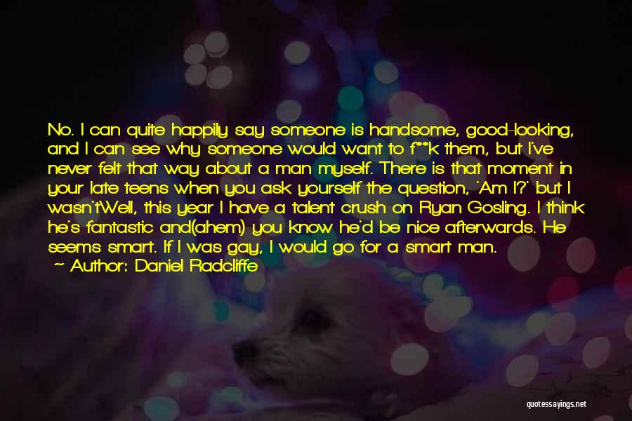 I Have Crush On You Quotes By Daniel Radcliffe