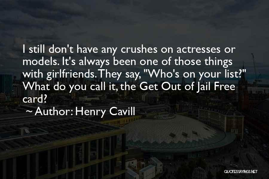 I Have Crush On You Quotes By Henry Cavill