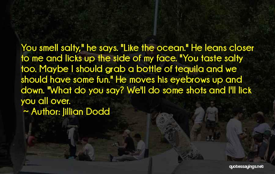 I Have Crush On You Quotes By Jillian Dodd