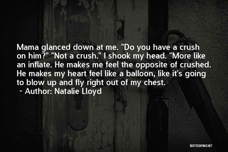 I Have Crush On You Quotes By Natalie Lloyd