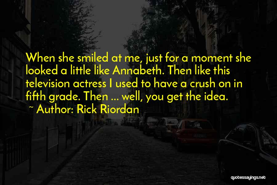 I Have Crush On You Quotes By Rick Riordan