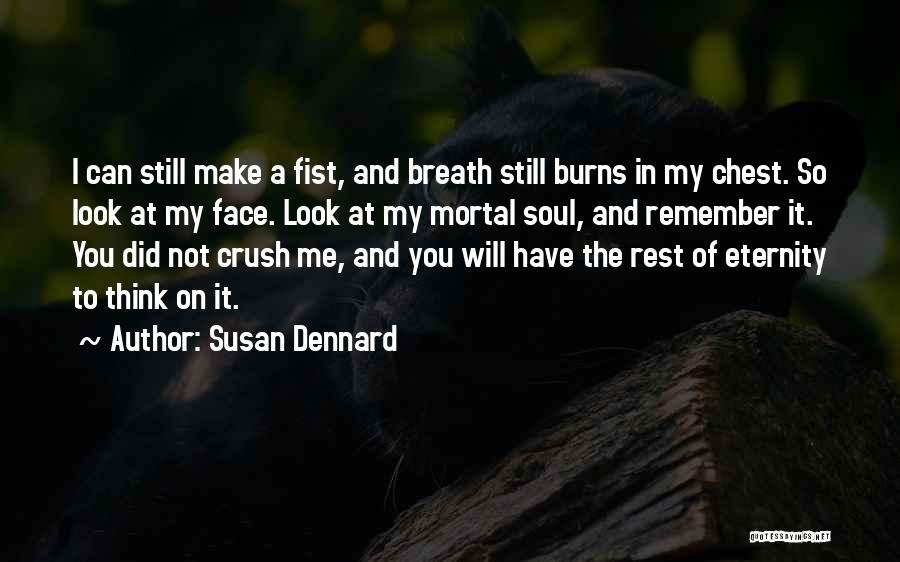 I Have Crush On You Quotes By Susan Dennard