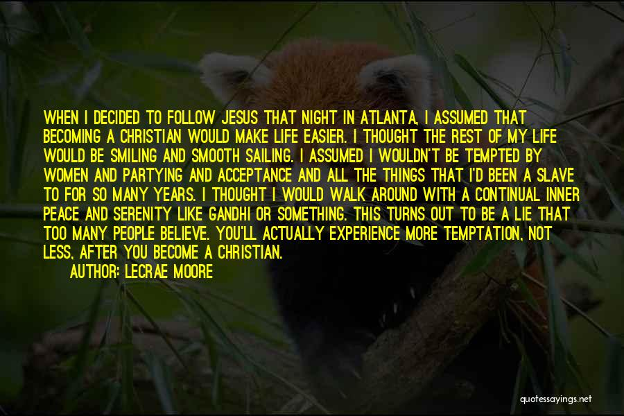 I Have Decided To Follow Jesus Quotes By Lecrae Moore
