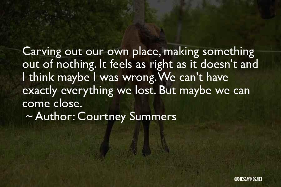 I Have Lost Everything Quotes By Courtney Summers