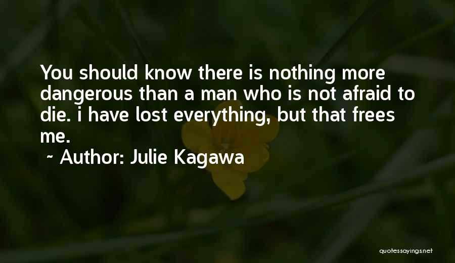 I Have Lost Everything Quotes By Julie Kagawa