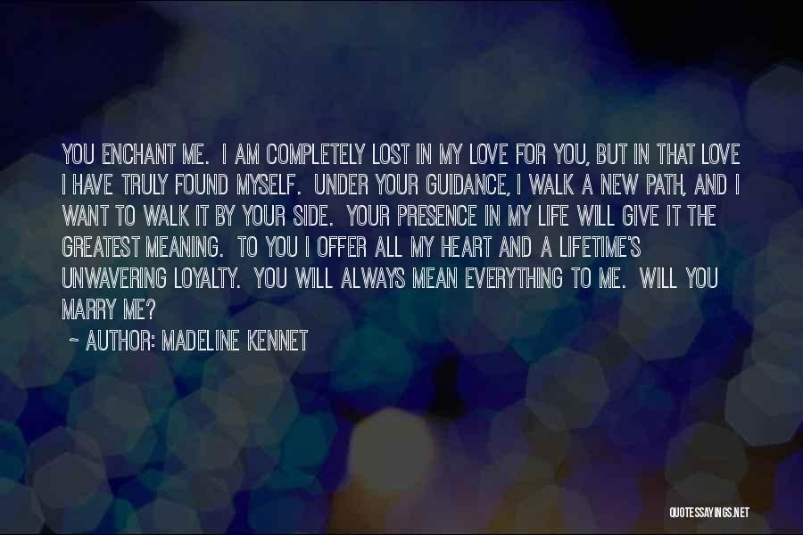 I Have Lost Everything Quotes By Madeline Kennet