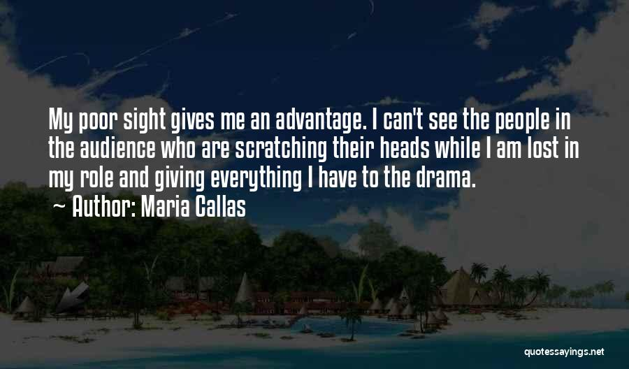 I Have Lost Everything Quotes By Maria Callas