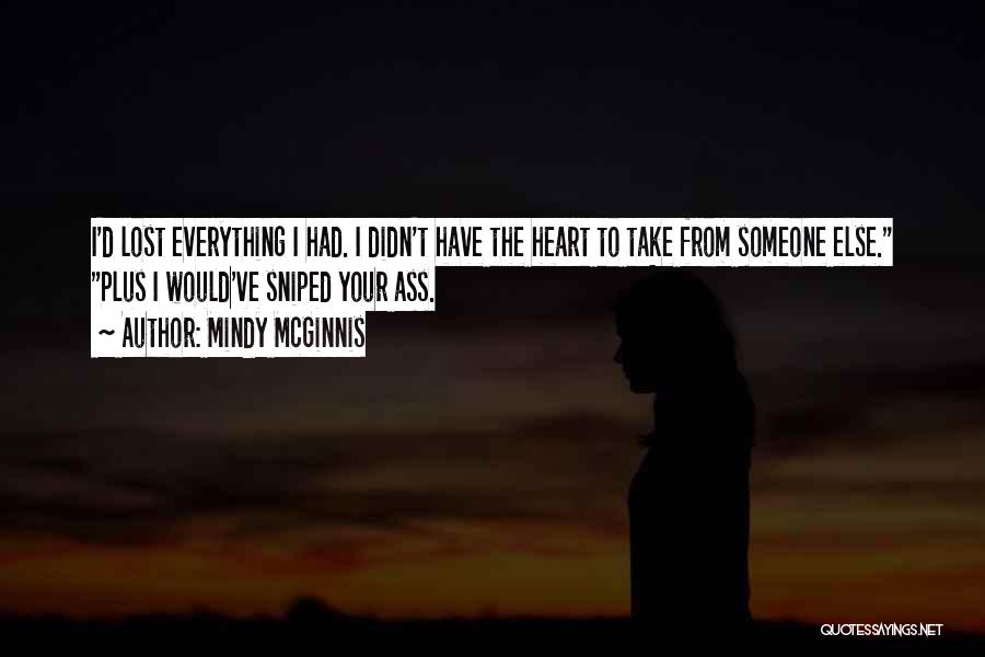 I Have Lost Everything Quotes By Mindy McGinnis
