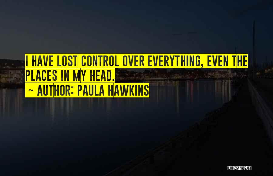 I Have Lost Everything Quotes By Paula Hawkins