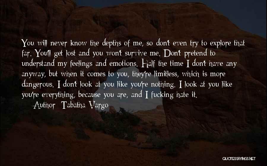 I Have Lost Everything Quotes By Tabatha Vargo