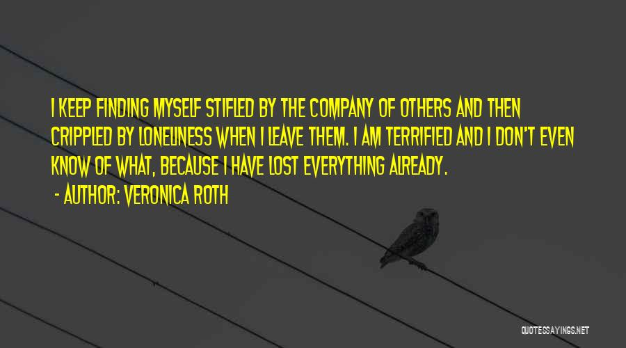 I Have Lost Everything Quotes By Veronica Roth