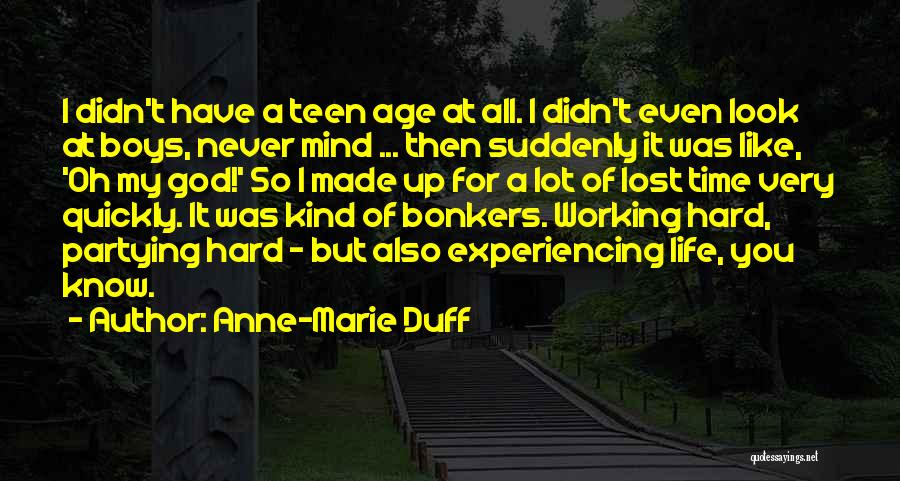 I Have Lost My Mind Quotes By Anne-Marie Duff