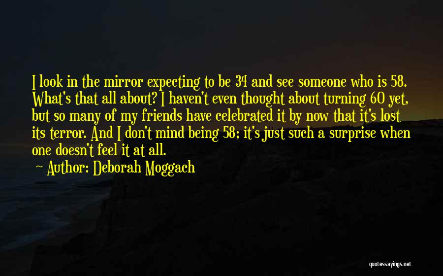 I Have Lost My Mind Quotes By Deborah Moggach