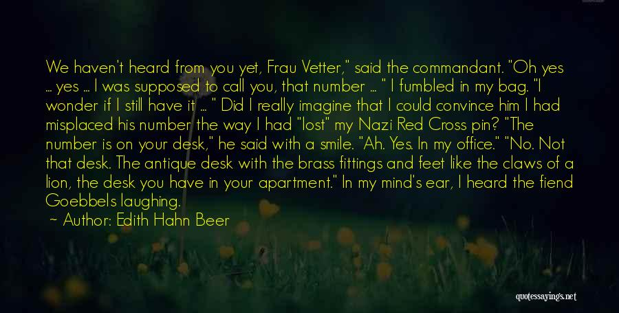 I Have Lost My Mind Quotes By Edith Hahn Beer